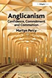 img - for Anglicanism: Confidence, Commitment and Communion (Routledge Contemporary Ecclesiology) book / textbook / text book