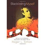Blacklisting Myself: Memoir of a Hollywood Apostate in the Age of Terror ~ Roger Lichtenberg Simon