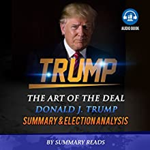 Summary & Election Analysis of Trump: The Art of the Deal Audiobook by  Summary Reads Narrated by Kevin Kollins
