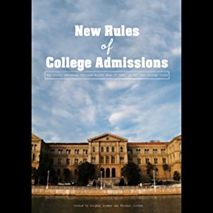 The New Rules of College Admissions: Ten Former Admissions Officers Reveal What It Takes to Get into College Today | [Stephen Kramer, Michael London]