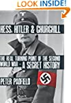 Hess, Hitler and Churchill: The Real...