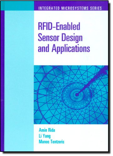 Rfid-Enabled Sensor Design And Applications (Artech House Integrated Microsystems)