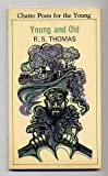 Young and Old (Poets for the Young) (0701150041) by Thomas, R.S.