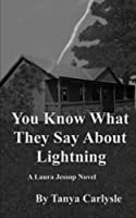 You Know What They Say About Lightning (Laura Jessop) (Volume 2)