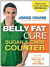 The Belly Fat Cure Sugar & Carb Counter: Track over 6,000 supermarket items and melt up to 9 lbs. a week