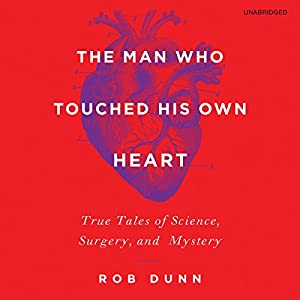 The Man Who Touched His Own Heart Audiobook