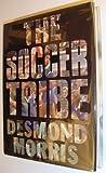 Soccer Tribe (022401935X) by MORRIS, Desmond