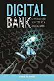 img - for Digital Bank: Strategies to Succeed as a Digital Bank book / textbook / text book