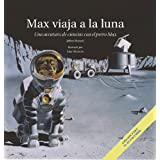 Max viaja a la luna: Una aventura de ciencias con el perro Max (Science Adventures with Max the Dog series)