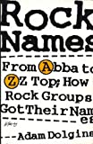 Rock Names From Abba to Zz Top How Rock