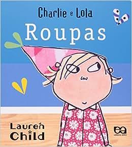 Charlie E Lola - Roupas (Em Portuguese do Brasil