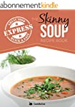 The Skinny Express Soup Recipe Book:...