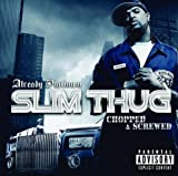 Slim Thug Already Platinum Chopped And Screwed [Us Import]