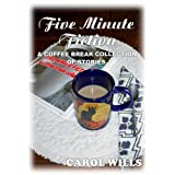 Five Minute Fictionby Carol Wills