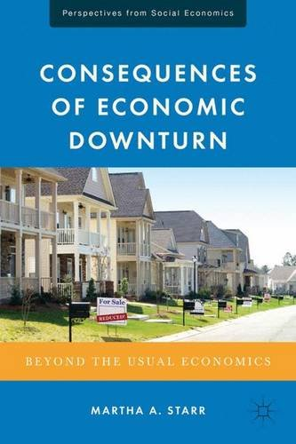 Consequences of Economic Downturn: Beyond the Usual Economics (Perspectives from Social Economics) PDF