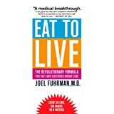 Eat to Live: The Revolutionary Formula for Fast and Sustained Weight Lossby Joel Fuhrman