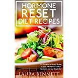 """Hormone Reset Diet: 30+ Breakfast to Dessert Recipes to Boost Metabolism, Balance Hormones, and Lose Weight Fast (Hormone Reset Diet, Hormonal Imbalance, ... Cure, Hormone Cookbook, Hormone Recipes) (Kindle Edition)By Laura Bennett        Buy new: $0.99        First tagged """"cookbook"""" by Sharine Chen"""