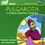 Pulgarcita y Otros Cuentos Clasicos [Little Thumb and Other Classic Tales] | Charles Perrault, more