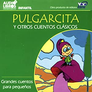 Pulgarcita y Otros Cuentos Clasicos [Little Thumb and Other Classic Tales] Audiobook