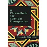 A Phrase Book for Spiritual Emergencies ~ Alice Eckles