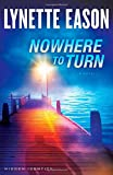 Nowhere to Turn: A Novel (Hidden Identity)