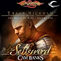 The Sellsword: Dragonlance: Tracy Hickman Presents: The Anvil of Time, Book 1 (       UNABRIDGED) by Cam Banks Narrated by James Langton