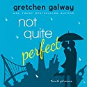 Not Quite Perfect: Oakland Hills Volume 3 Audiobook by Gretchen Galway Narrated by Tanya Eby