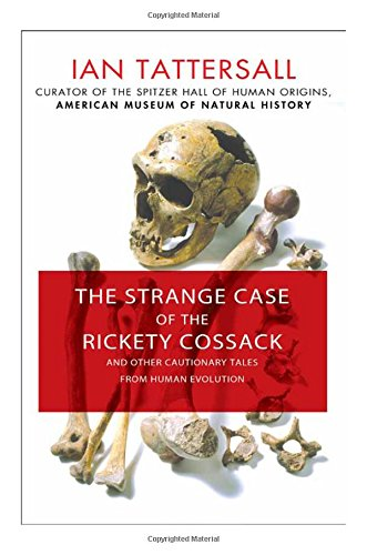 The Strange Case of the Rickety Cossack: and Other Cautionary Tales from Human Evolution (Cossack Pants compare prices)