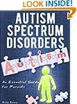 Autism Spectrum Disorders -  An Essen...