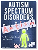 Autism Spectrum Disorders - An Essential Guide for Parents