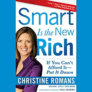 Smart Is the New Rich: If You Cant Afford It, Put It Down Audiobook