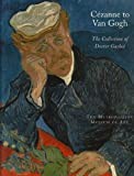 echange, troc Anne Distel, Susan Alyson Stein - Cezanne to Van Gogh: The Collection of Doctor Gachet