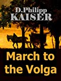 img - for MARCH TO THE VOLGA book / textbook / text book