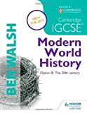 img - for Cambridge IGCSE Modern World History (History In Focus) by Scott-Baumann, Michael, Walsh, Ben (2013) Paperback book / textbook / text book