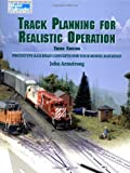 Track Planning for Realistic Operation: Prototype Railroad Concepts for Your Model Railroad (Model Railroader)(3rd Edition) (0890242275) by Armstrong, John