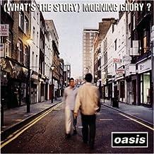 Oasis - Morning Glory?