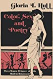 Color, Sex, and Poetry: Three Women Writers of the Harlem Renaissance (Blacks in the Diaspora) (0253204305) by Hull, Gloria T.