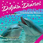 Dolphin Diaries: 'Into the Blue' and 'Touching the Waves' | Lucy Daniels