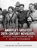 Ernest Hemingway & F. Scott Fitzgerald: Americas Greatest 20th Century Novelists