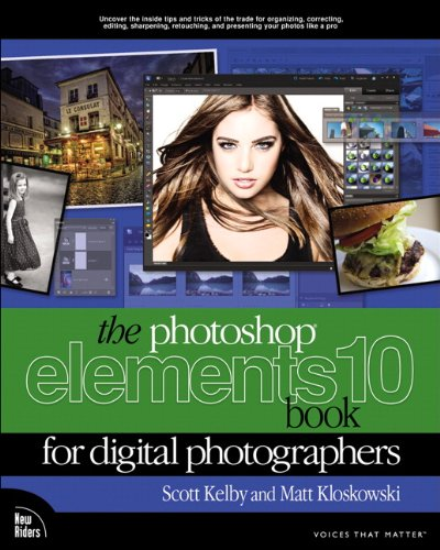 The Photoshop Elements 10 Book for Digital Photographers (Voices That Matter)
