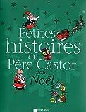 Petites histoires du Père Castor pour Noël par Père Castor