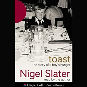 Toast: The Story of a Boy's Hunger | [Nigel Slater]