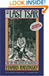 The Last Tsar: The Life and Death of...
