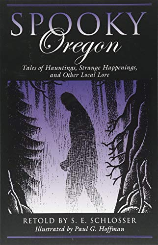 Image for Spooky Oregon: Tales of Hauntings, Strange Happenings, and Other Local Lore