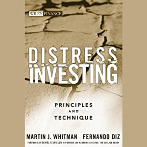 Distress Investing: Principles and Technique | [Martin J. Whitman, Fernando Diz]