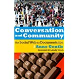 Conversation and Community: The Social Web for Documentation ~ Anne Gentle