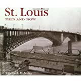St. Louis Then and Now (Then & Now)