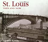 img - for St. Louis Then and Now (Then & Now) book / textbook / text book
