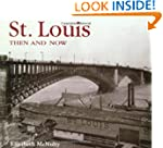 St. Louis Then and Now (Then & Now (T...