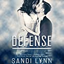 Defense Audiobook by Sandi Lynn Narrated by Veronica Worthington, Tyler Donne